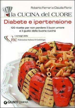 La Cucina del Cuore Diabete e Ipertensione
